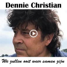 Dennie Christian - We zullen ooit weer samen zijn